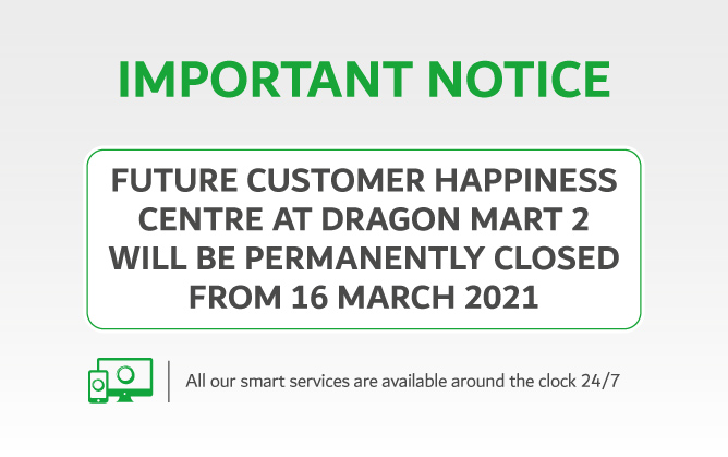 In line with DEWA's efforts to promote smart transformation, Future Customer Happincess Centre at Dragon Mart 2 will be permanently closed